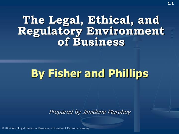 the legal ethical and regulatory environment of business n.