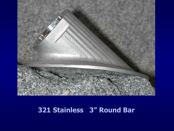 "321 Stainless   3"" Round Bar"