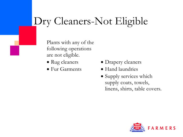 Dry Cleaners-Not Eligible