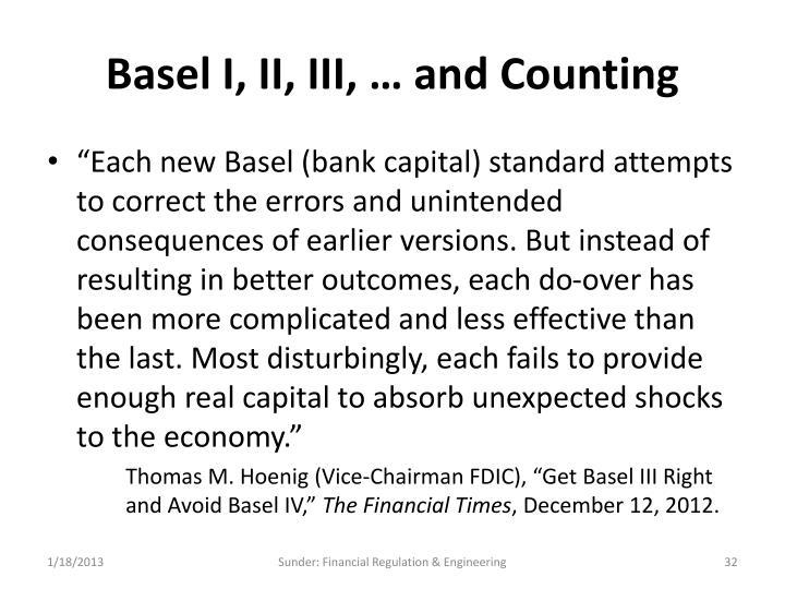 Basel I, II, III, … and Counting
