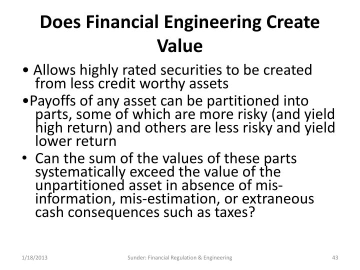 Does Financial Engineering Create Value