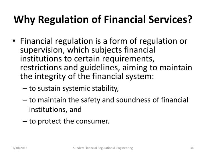 Why Regulation of Financial Services?