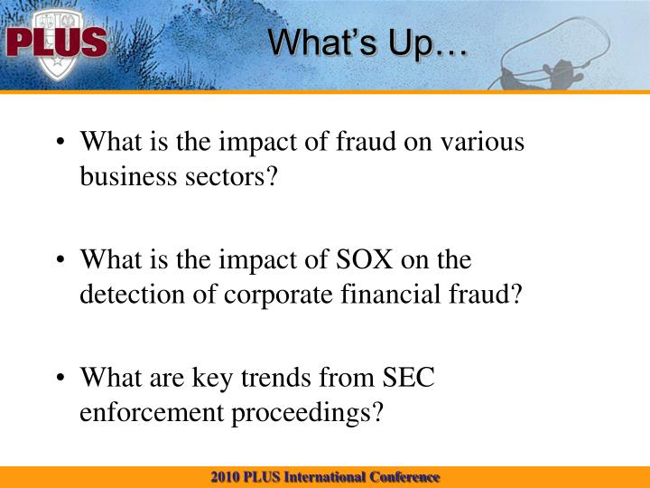 impact of fraud Four in five us companies have been the target of financial fraud, and three in 10 companies have lost money as a result of fraud this interesting infographic gives a breakdown of how vulnerable companies are to financial fraud, and what steps the are taking to prevent it.