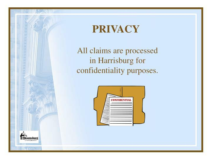 All claims are processed in Harrisburg for confidentiality purposes.