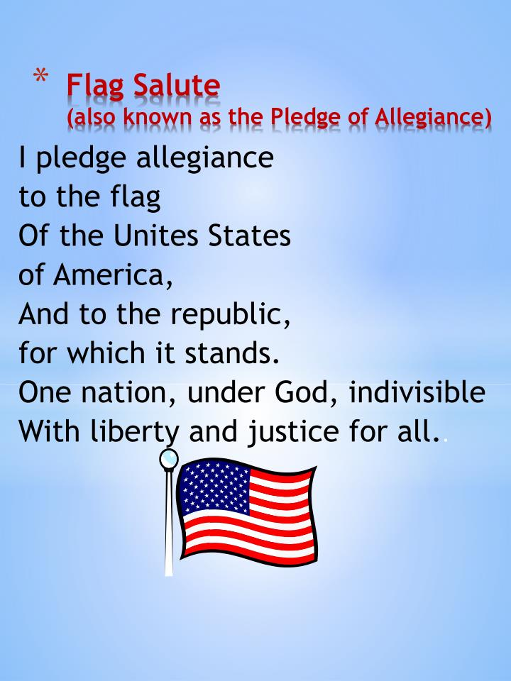 flag salute also known as the pledge of allegiance n.