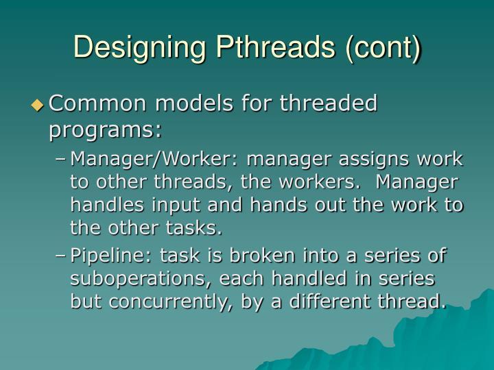 Designing Pthreads (cont)