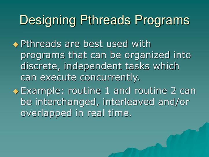 Designing Pthreads Programs