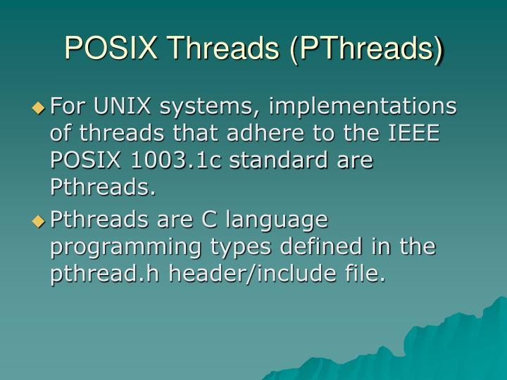 POSIX Threads (PThreads)