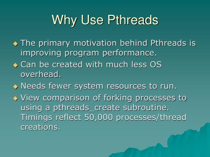 Why Use Pthreads