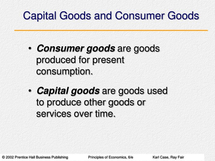 Capital Goods and Consumer Goods