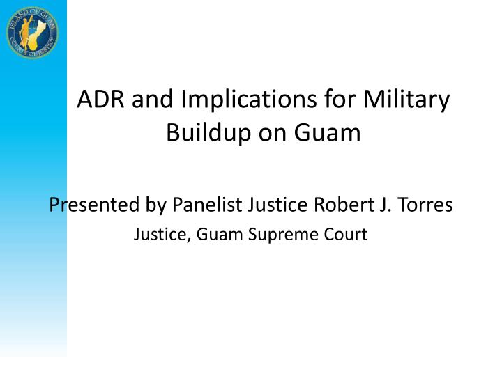 ADR and Implications for Military Buildup on Guam