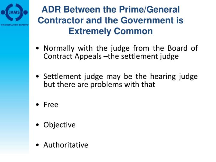 ADR Between the Prime/General Contractor and the Government is Extremely Common