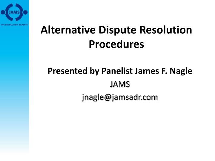 Alternative Dispute Resolution Procedures
