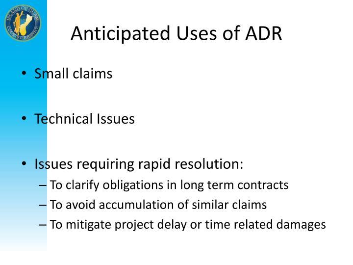 Anticipated Uses of ADR