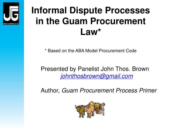 Informal Dispute Processes in the Guam Procurement Law*