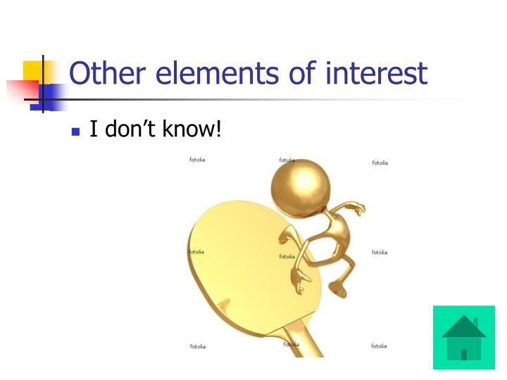 Other elements of interest