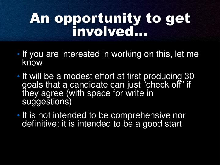 An opportunity to get involved…