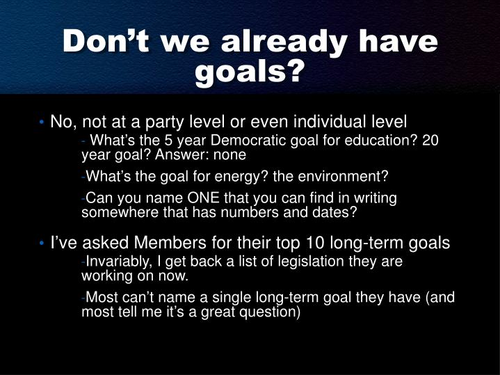 Don't we already have goals?