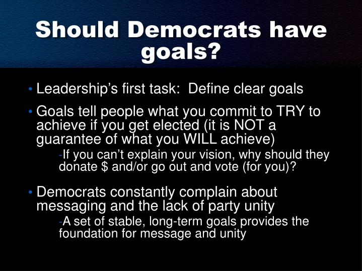 Should Democrats have goals?