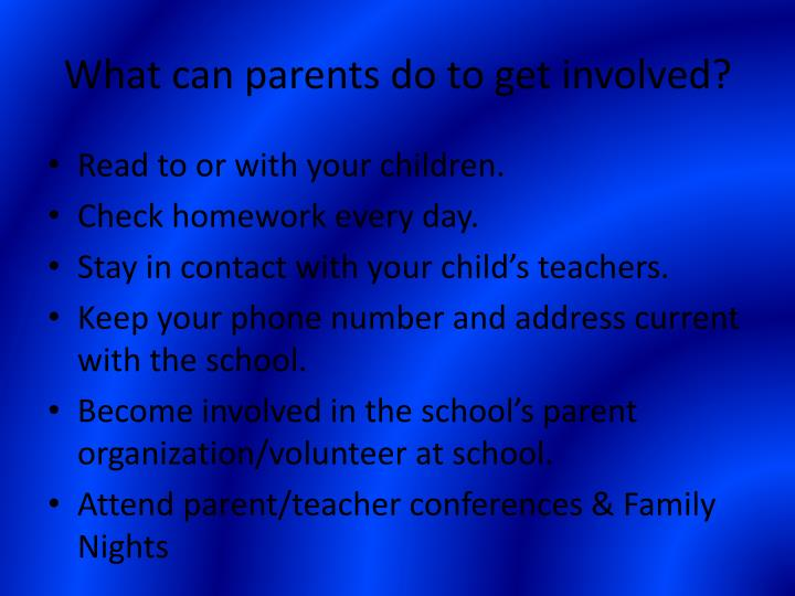 What can parents do to get involved?