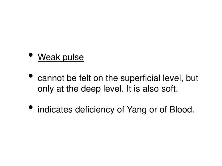 Weak pulse