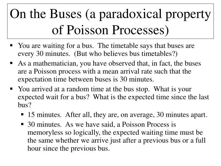 On the Buses (a paradoxical property of Poisson Processes)