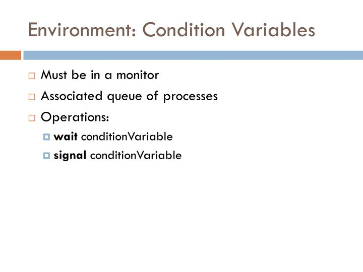 Environment: Condition Variables