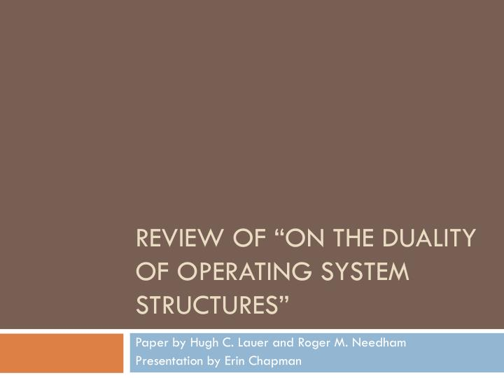 Review of on the duality of operating system structures