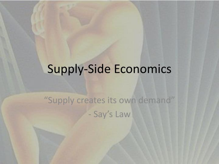 supply creates its own demand