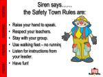 siren says the safety town rules are