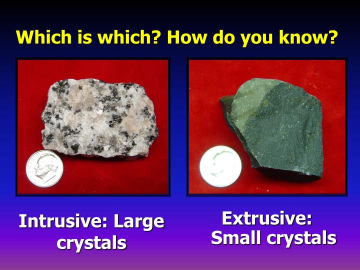 Intrusive: Large crystals