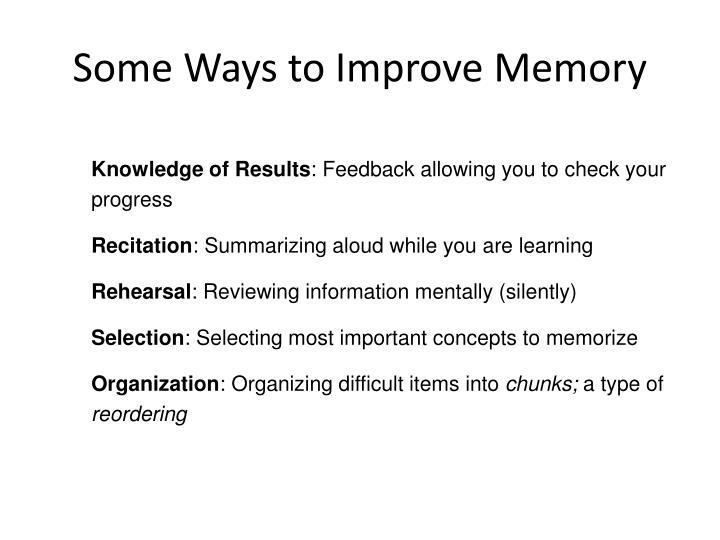Some Ways to Improve Memory