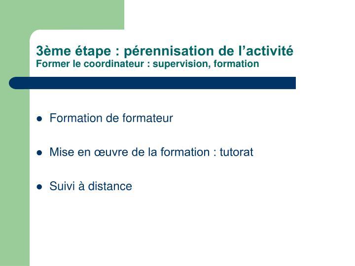 3ème étape : pérennisation de l'activité
