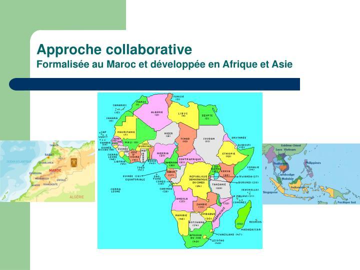Approche collaborative formalis e au maroc et d velopp e en afrique et asie