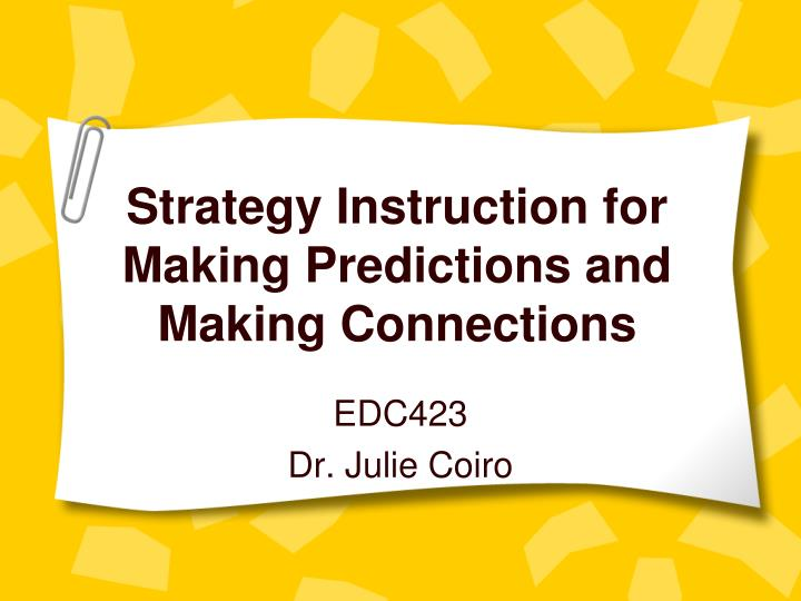 strategy instruction for making predictions and making connections n.