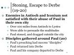 stoning escape to derbe 19 20