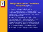 weight watchers vs overeaters anonymous n 27