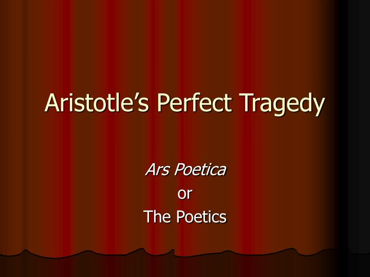 Aristotle s perfect tragedy