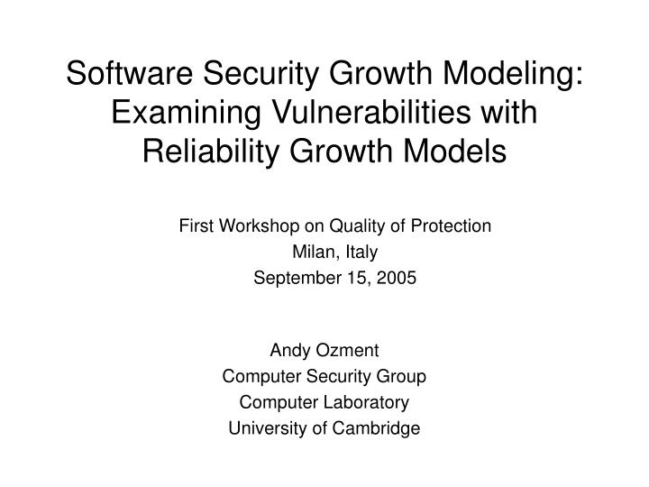 software security growth modeling examining vulnerabilities with reliability growth models n.