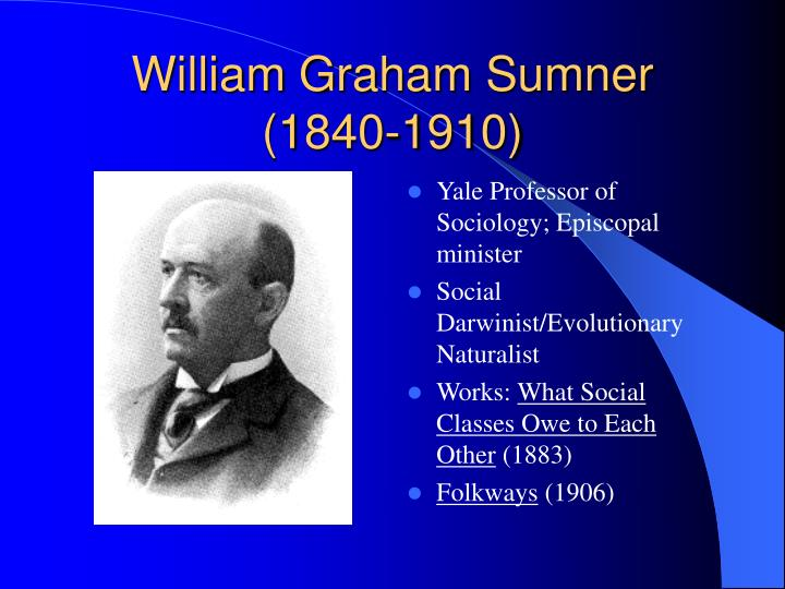 an analysis of social norms in society by william graham summer A streetcar named desire: social conflict analysis  much of the content within william  the themes within a streetcar named desire struck a chord with society.