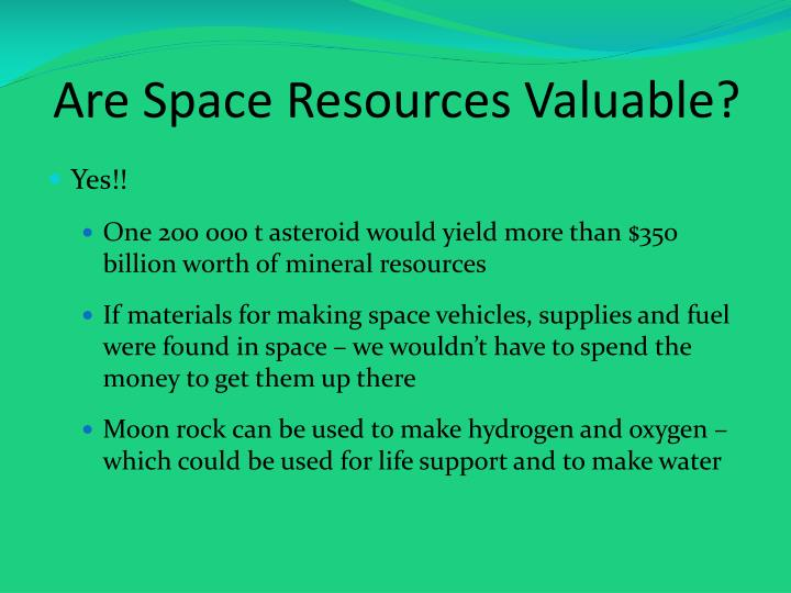 Are Space Resources Valuable?