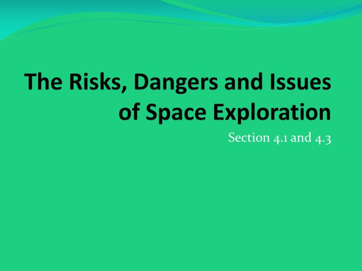 The risks dangers and issues of space exploration