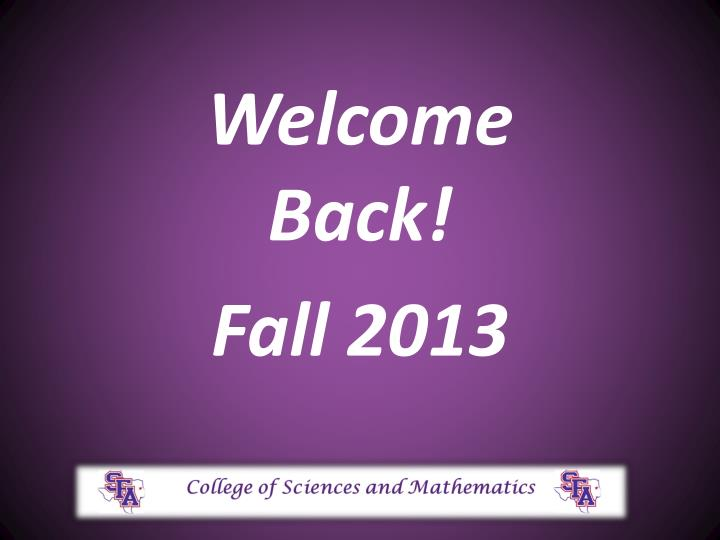 welcome back fall 2013 n.