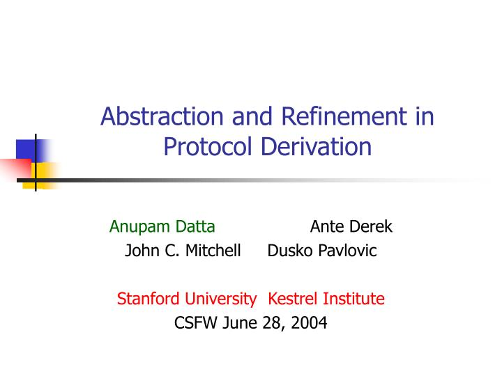 abstraction and refinement in protocol derivation