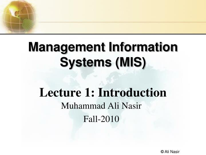 an introduction to management of information systems mis directors Quick answer management information systems, often referred to as mis, is an important discipline because it allows people to support business operations through technology.