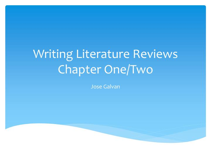 Writing literature reviews chapter one two