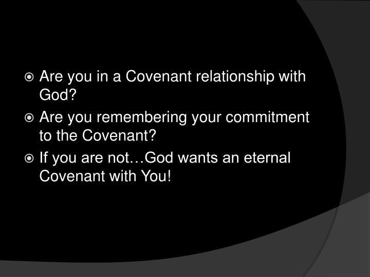 Are you in a Covenant relationship with God?