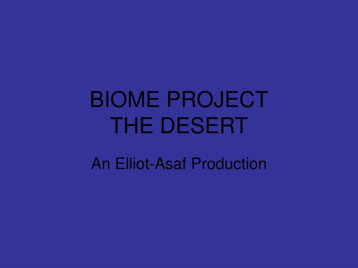 Biome project the desert