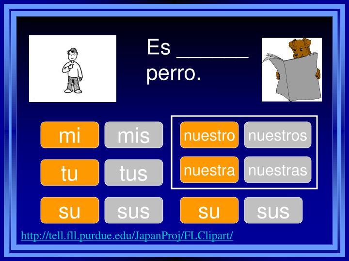 Es ______ perro.
