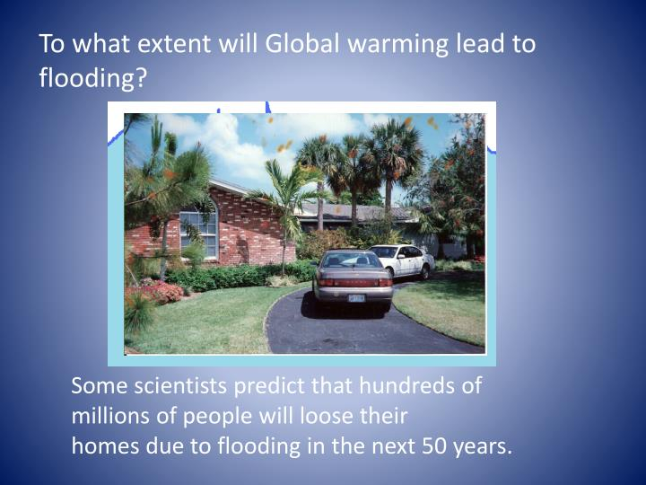 to what extent will global warming lead to flooding n.